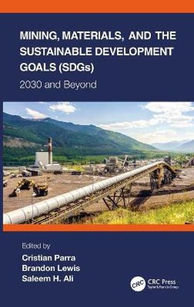 Mining, Materials, and the Sustainable Development Goals (SDGs) - Cristian Parra