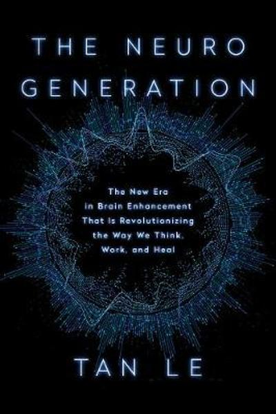 The NeuroGeneration - Tan Le