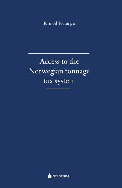 Access to the Norwegian tonnage tax system - Tormod Torvanger
