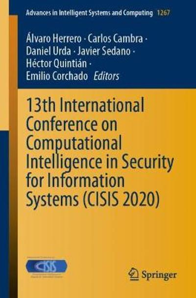 13th International Conference on Computational Intelligence in Security for Information Systems (CISIS 2020) - Alvaro Herrero