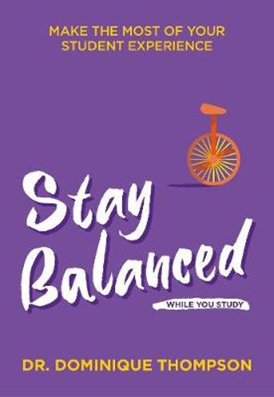 Stay Balanced While You Study - Dr Dominique Thompson
