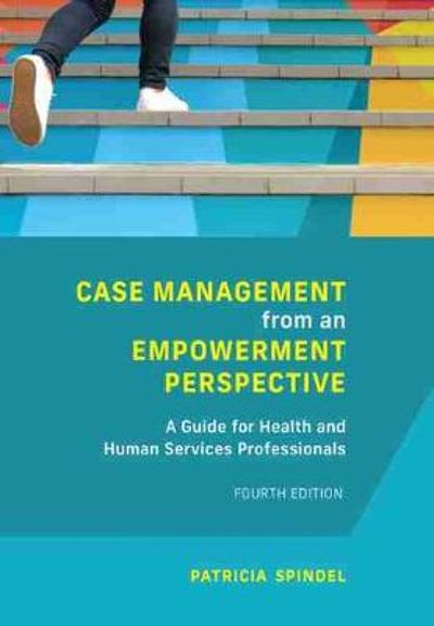 Case Management from an Empowerment Perspective - Patricia Spindel