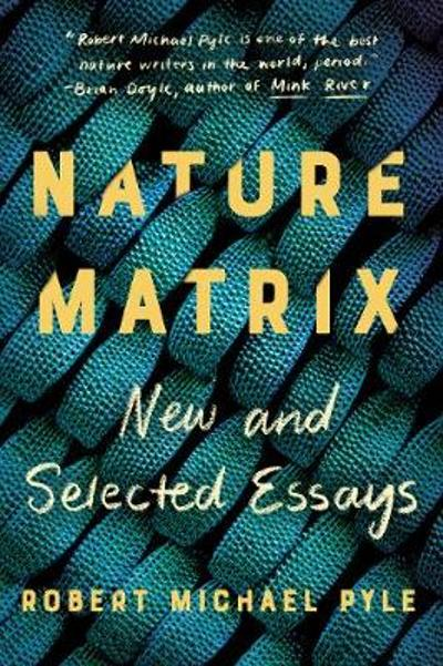 Nature Matrix - Robert Michael Pyle