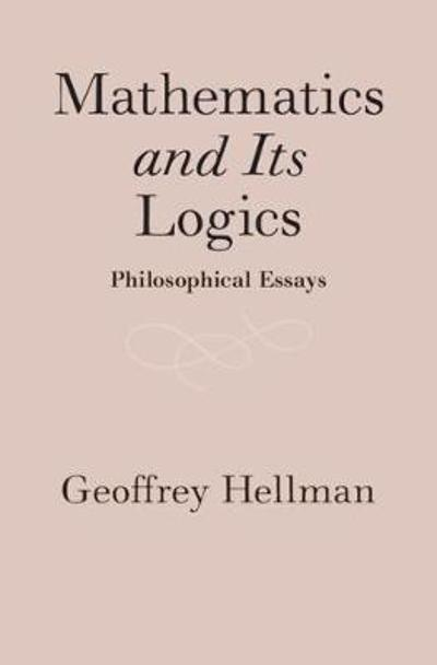 Mathematics and Its Logics - Geoffrey Hellman