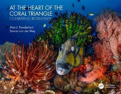 At the Heart of the Coral Triangle - Alan J Powderham