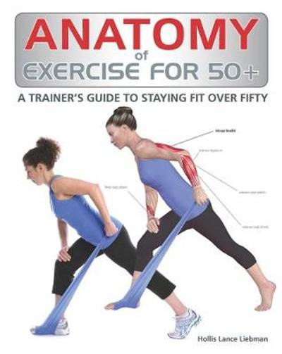 Anatomy of Exercise for 50+ - Hollis Liebman