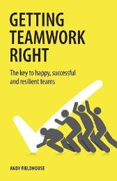 Getting Teamwork Right - Andy Fieldhouse