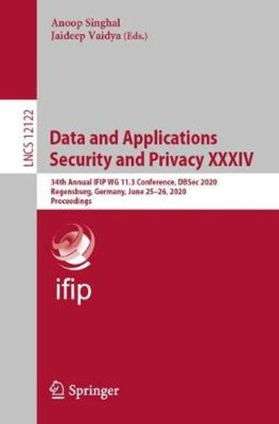 Data and Applications Security and Privacy XXXIV - Anoop Singhal