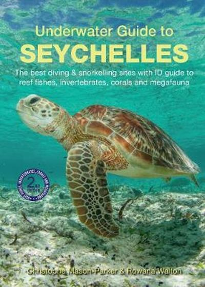 Underwater Guide to Seychelles (2nd edition) - Christophe Mason-Parker