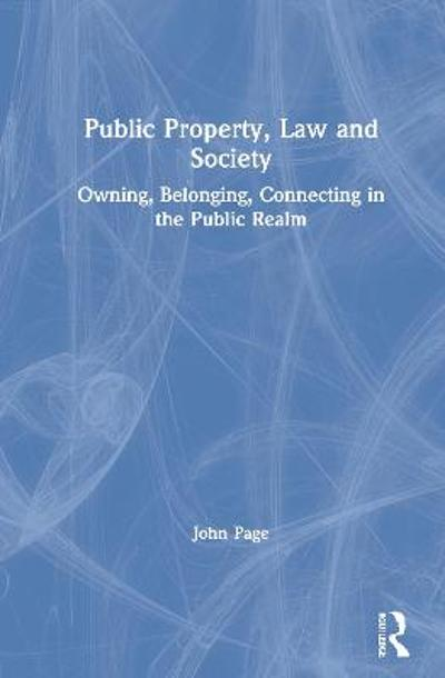 Public Property, Law and Society - John Page