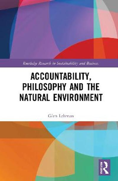 Accountability, Philosophy and the Natural Environment - Glen Lehman