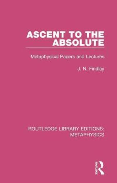 Ascent to the Absolute - John Niemeyer Findlay
