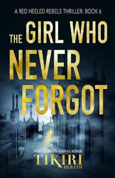 The Girl Who Never Forgot - Tikiri Herath