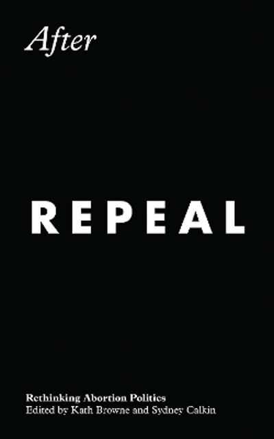 After Repeal - Kath Browne