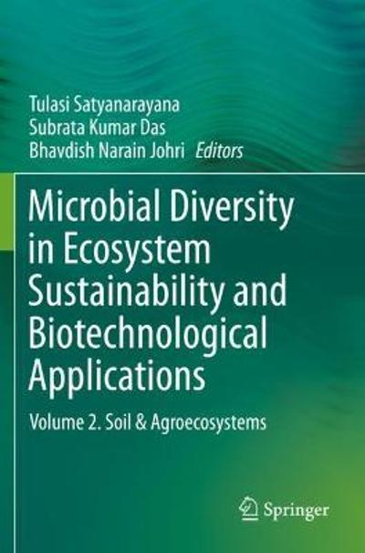 Microbial Diversity in Ecosystem Sustainability and Biotechnological Applications - Tulasi Satyanarayana