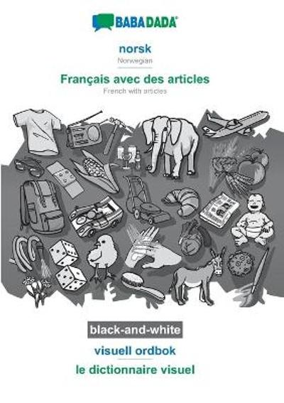 BABADADA black-and-white, norsk - Francais avec des articles, visuell ordbok - le dictionnaire visuel - Babadada Gmbh