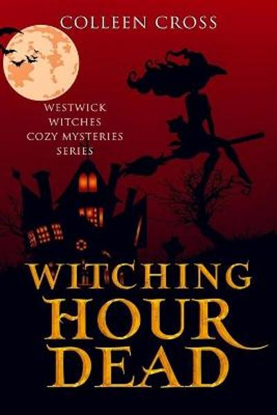 Witching Hour Dead - Colleen Cross