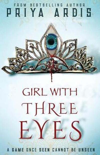 Girl With Three Eyes - Priya Ardis