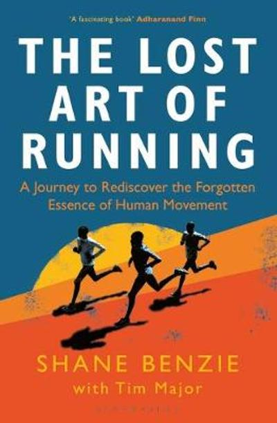 The Lost Art of Running - Shane Benzie