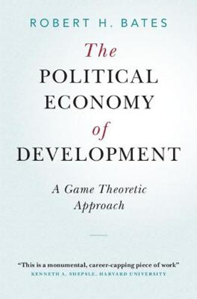 The Political Economy of Development - Robert H. Bates
