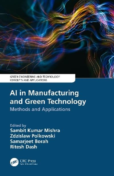 AI in Manufacturing and Green Technology - Sambit Kumar Mishra