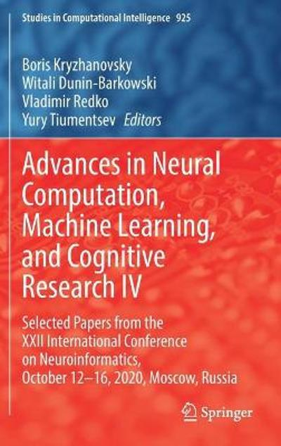 Advances in Neural Computation, Machine Learning, and Cognitive Research IV - Boris Kryzhanovsky