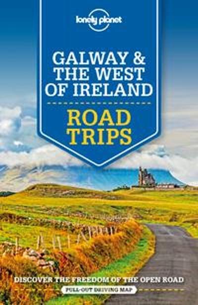 Lonely Planet Galway & the West of Ireland Road Trips - Lonely Planet
