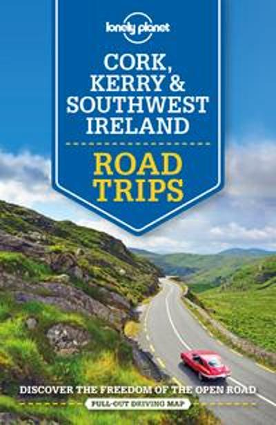 Lonely Planet Cork, Kerry & Southwest Ireland Road Trips - Lonely Planet