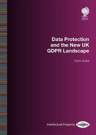 Data Protection and the New UK GDPR Landscape - Frank Suttie
