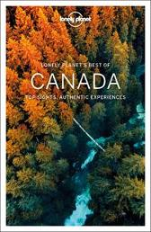 Lonely Planet Best of Canada - Lonely Planet Brendan Sainsbury Ray Bartlett Oliver Berry Gregor Clark Shawn Duthie Steve Fallon Anna Kaminski Adam Karlin John Lee