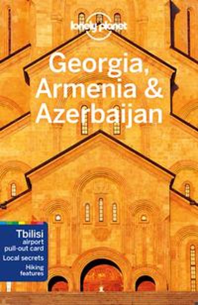 Lonely Planet Georgia, Armenia & Azerbaijan - Lonely Planet