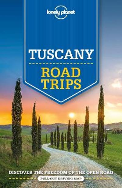Lonely Planet Tuscany Road Trips - Lonely Planet