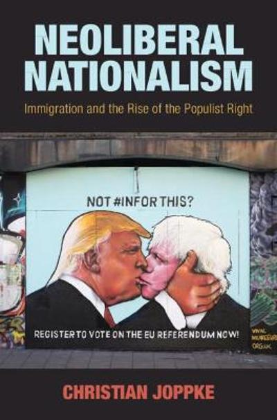 Neoliberal Nationalism - Christian Joppke
