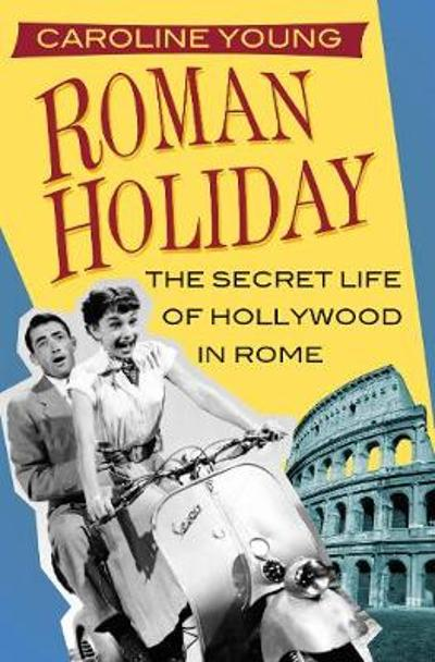 Roman Holiday - Caroline Young