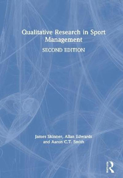 Qualitative Research in Sport Management - James Skinner