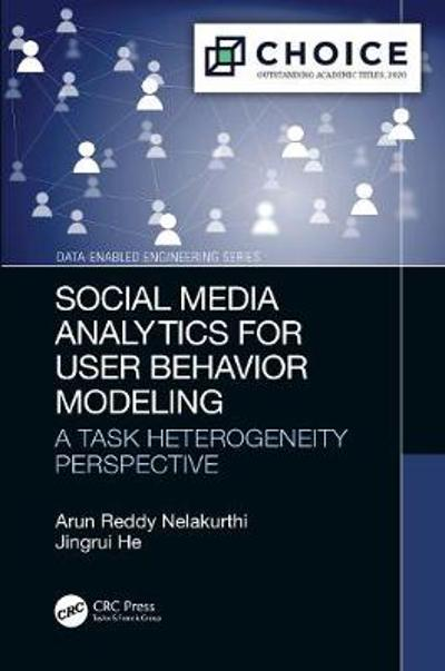Social Media Analytics for User Behavior Modeling - Arun Reddy Nelakurthi