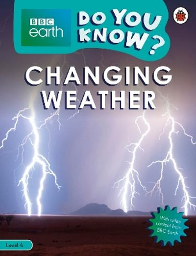 Do You Know? Level 4 - BBC Earth Changing Weather -