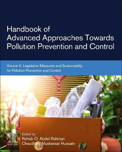 Handbook of Advanced Approaches Towards Pollution Prevention and Control - Rehab O Abdel Rahman