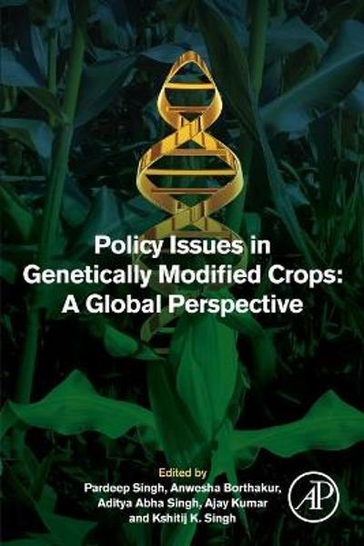 Policy Issues in Genetically Modified Crops - Pardeep Singh