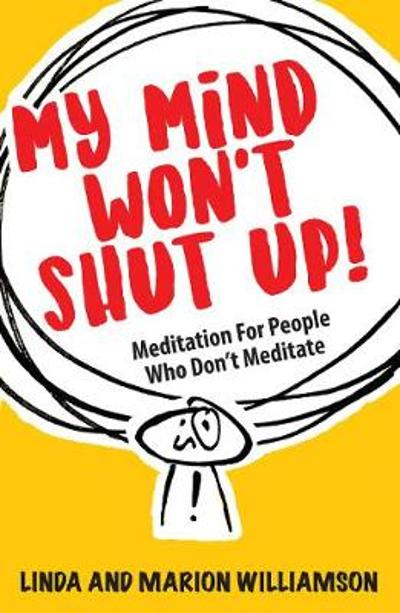My Mind Won't Shut Up! - Linda Williamson