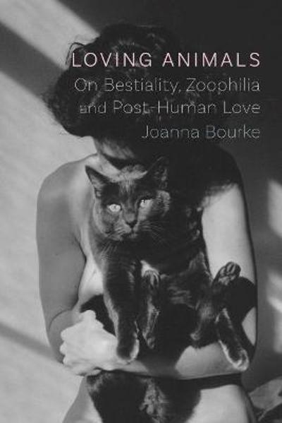 Loving Animals - Joanna Bourke