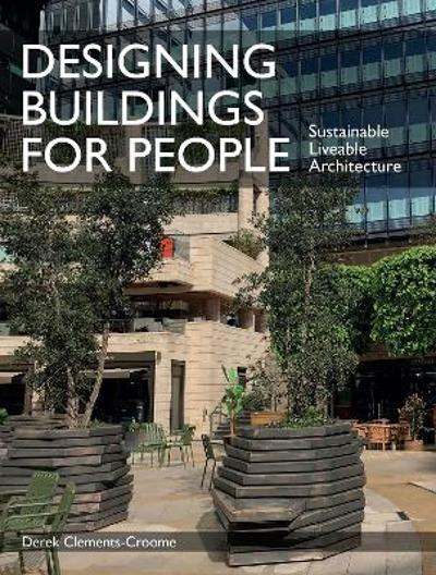 Designing Buildings for People - Derek Clements-Croome