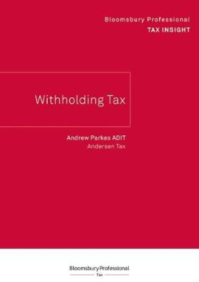 Bloomsbury Professional Tax Insight - Withholding Tax - Andrew Parkes