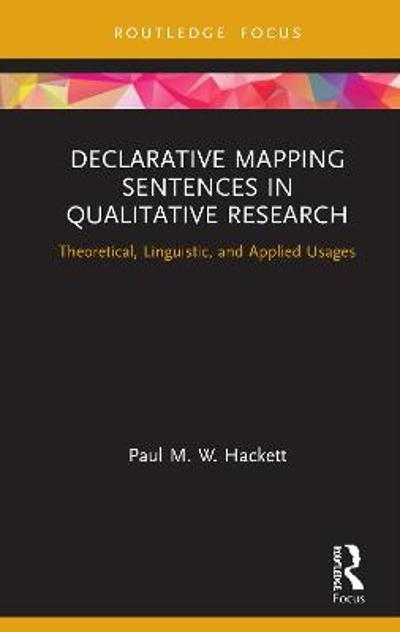 Declarative Mapping Sentences in Qualitative Research - Paul M. W. Hackett