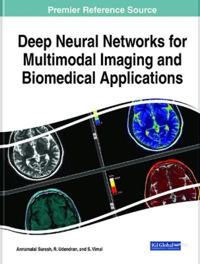 Deep Neural Networks for Multimodal Imaging and Biomedical Applications - Annamalai Suresh