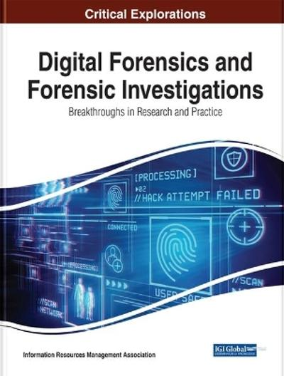 Digital Forensics and Forensic Investigations - Information Reso Management Association