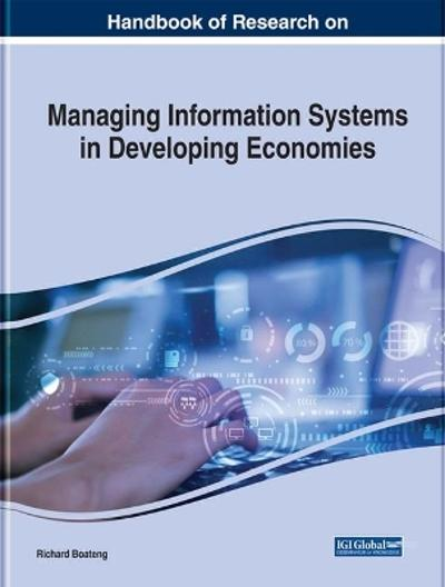 Handbook of Research on Managing Information Systems in Developing Economies - Richard Boateng