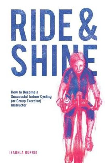 Ride and shine - Izabela Ruprik