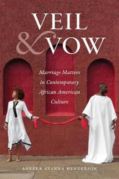 Veil and Vow - Aneeka Ayanna Henderson