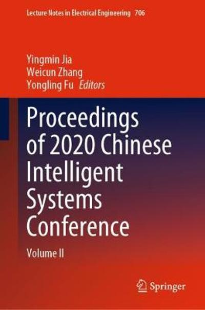 Proceedings of 2020 Chinese Intelligent Systems Conference - Yingmin Jia